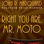 Right You Are, Mr. Moto | John P. Marquand