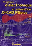 PROBLEMES D'ELECTRONIQUE ET SIMULATION ORCAD PSPICE