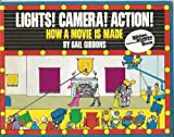 Lights! Camera! Action!: How a Movie Is Made (Reading Rainbow) (0064460886) by Gibbons, Gail