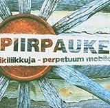 Ikiliikkuja - Perpetuum Mobile by Piirpauke