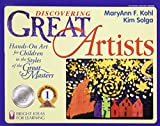 Discovering Great Artists: Hands-on Art for Children in the Styles of the Great Masters (Kohl, Mary Ann F. Bright Ideas for Learning.)