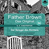Der Spiegel des Richters (Father Brown - Das Original 34) | Gilbert Keith Chesterton