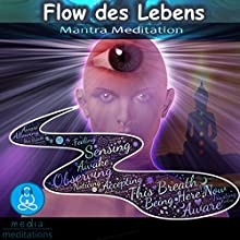 Flow des Lebens: Mantra-Meditation Hörbuch von Cristian Tuerk Gesprochen von: Cristian Tuerk