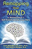 img - for Remapping Your Mind: The Neuroscience of Self-Transformation through Story book / textbook / text book