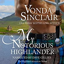 My Notorious Highlander: Highland Adventure, Book 5 Audiobook by Vonda Sinclair Narrated by Dave Gillies