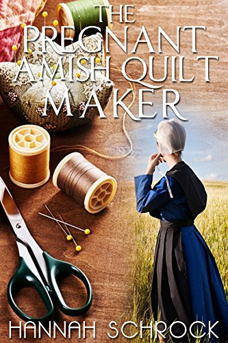 The Pregnant Amish Quilt Maker (Amish Romance)