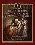 img - for El gato con botas y otros cuentos de hadas ilustrados por Gustave Dor  (Spanish Edition) book / textbook / text book