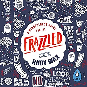 A Mindfulness Guide for the Frazzled Audiobook