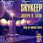 Skykeep: Free-Wrench Series, Book 2 | Joseph R. Lallo