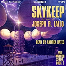 Skykeep: Free-Wrench Series, Book 2 Audiobook by Joseph R. Lallo Narrated by Andrea Bates