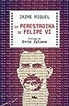 La perestroika de Felipe VI (CR�NICA)