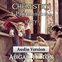 Chemistry: A Panamindorah Story (       UNABRIDGED) by Abigail Hilton Narrated by Abigail Hilton