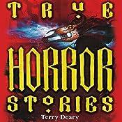 True Horror Stories | [Terry Deary]