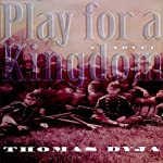Play for a Kingdom | Thomas Dyja