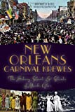 New Orleans Carnival Krewes:: The History, Spirit and Secrets of Mardi Gras