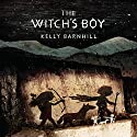 Witch's Boy (       UNABRIDGED) by Kelly Barnhill Narrated by Ralph Lister