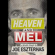 Heaven and Mel Audiobook by Joe Eszterhas Narrated by Tim Halligan