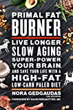 img - for Primal Fat Burner: Live Longer, Slow Aging, Super-Power Your Brain, and Save Your Life with a High-Fat, Low-Carb Paleo Diet book / textbook / text book