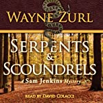 Serpents & Scoundrels | Wayne Zurl
