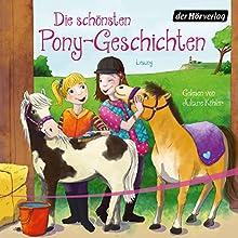 Die schönsten Pony-Geschichten (       ungekürzt) von Patricia Schröder, Sarah Bosse, Margot Berger Gesprochen von: Juliane Köhler