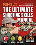 The Ultimate Shooting Skills Manual: 332 Recreational Shooting Tips (Outdoor Life)