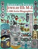 American Indian Jewelry III: M-Z (American Indian Art)