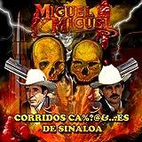 echange, troc Miguel Y Miguel - Corridos Es De Sinaloa