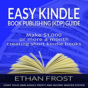 Easy Kindle Book (KDP) Publishing Guide Audiobook