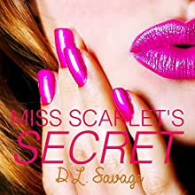 Miss Scarlet's Secret (       UNABRIDGED) by D. L. Savage Narrated by Cheyanne Humble