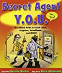 Secret Agent Y.O.U. - Yes, You!: The...