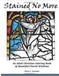 Stained No More: An Adult Christian C...