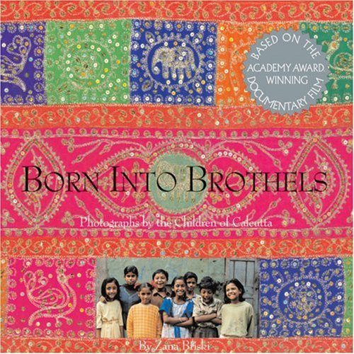 BORN INTO BROTHELS                   GEB: Photographs by the Children of Calcutta
