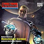 Menschen für Stardust (Perry Rhodan 2439) | Hubert Haensel