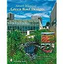 Award Winning Green Roof Designs (Schiffer Book)