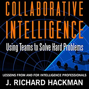 Collaborative Intelligence: Using Teams to Solve Hard Problems Audiobook