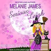 Serious Leigh: Literal Leigh Romance Diaries, Book 2 | [Melanie James]