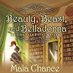Beauty, Beast, and Belladonna | Maia Chance