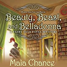 Beauty, Beast, and Belladonna Audiobook by Maia Chance Narrated by Tanya Eby
