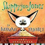 Skippyjon Jones in Mummy Trouble | Judy Schachner