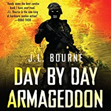 Day By Day Armageddon Audiobook by J L Bourne Narrated by Jay Snyder