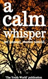 A Calm Whisper: Art Unseen, Stories Untold