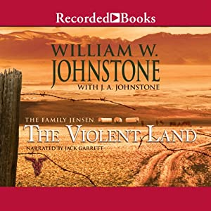 The Violent Land: The Family Jensen, Book 3 | [William Johnstone]