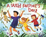 A Wild Father s Day