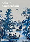 Asia in Amsterdam: The Culture of Lux...