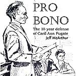 Pro Bono: The 18-Year Defense of Caril Ann Fugate | Jeff McArthur