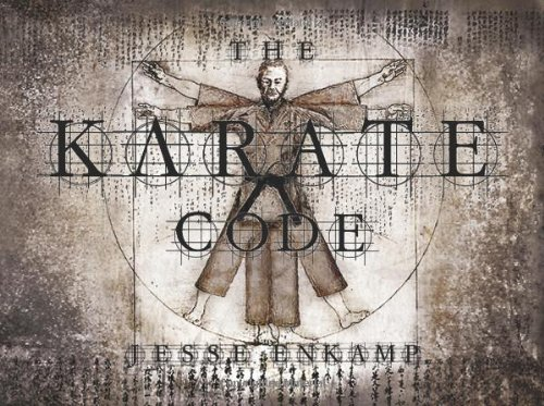 The Karate Code: Did You Ever Ask Yourself What Karate Really Means?