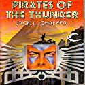 Pirates of the Thunder: The Rings of the Master, Book 2 (       UNABRIDGED) by Jack L. Chalker Narrated by Jamie Du Pont MacKenzie