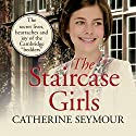 The Staircase Girls Audiobook by Catherine Seymour Narrated by Karen Cass