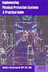Implementing Physical Protection Systems: A Practical Guide