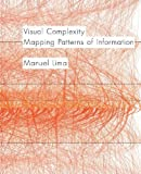 img - for Visual Complexity: Mapping Patterns of Information by Lima, Manuel unknown edition [Hardcover(2011)] book / textbook / text book